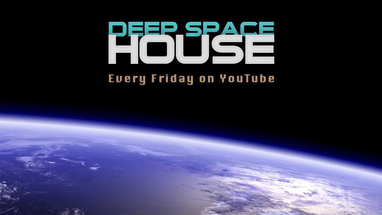 Deep Space House Show 287 | Deep Tech House, Techno & Deep House Mix | 2017